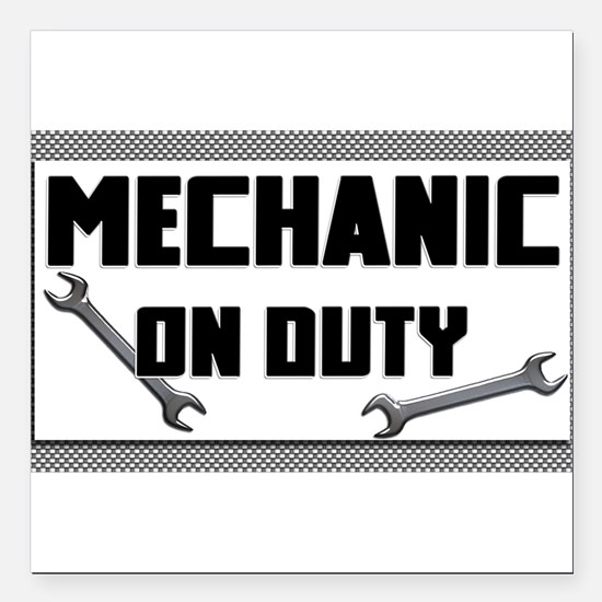 "mechanic on duty Square Car Magnet 3"" x 3"""