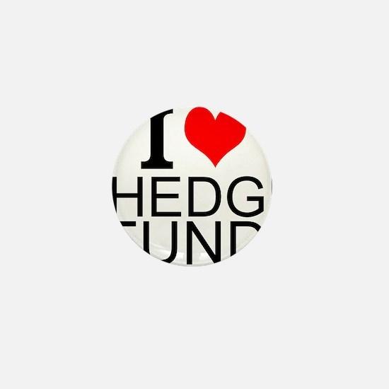 I Love Hedge Funds Mini Button