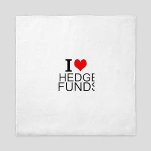 I Love Hedge Funds Queen Duvet