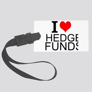 I Love Hedge Funds Luggage Tag
