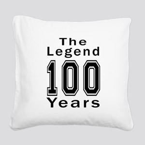 100 Legend Birthday Designs Square Canvas Pillow