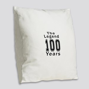 100 Legend Birthday Designs Burlap Throw Pillow