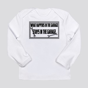 garage stays in garage Long Sleeve T-Shirt