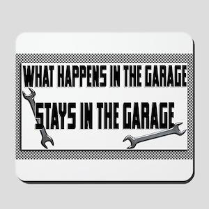 garage stays in garage Mousepad