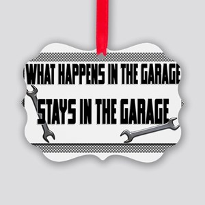 garage stays in garage Ornament