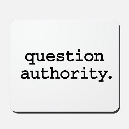 question authority. Mousepad