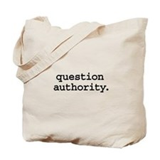 question authority. Tote Bag