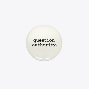 question authority. Mini Button