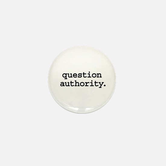 question authority. Mini Button