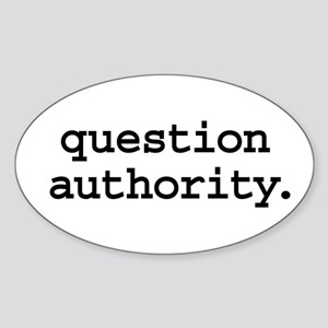question authority. Oval Sticker