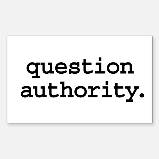 question authority. Rectangle Decal