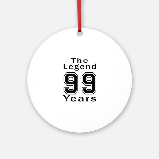 99 Legend Birthday Designs Round Ornament