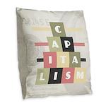 Capitalism Burlap Throw Pillow