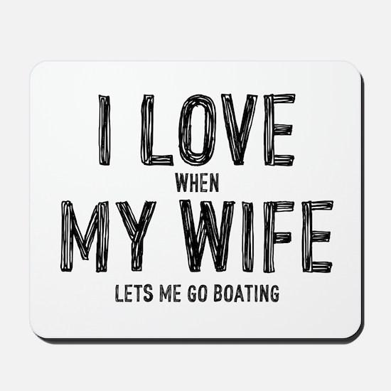 I Love My Wife Boating Mousepad