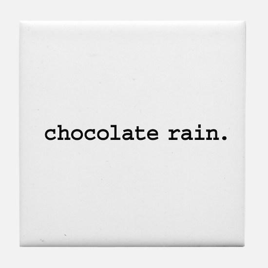 chocolate rain. Tile Coaster