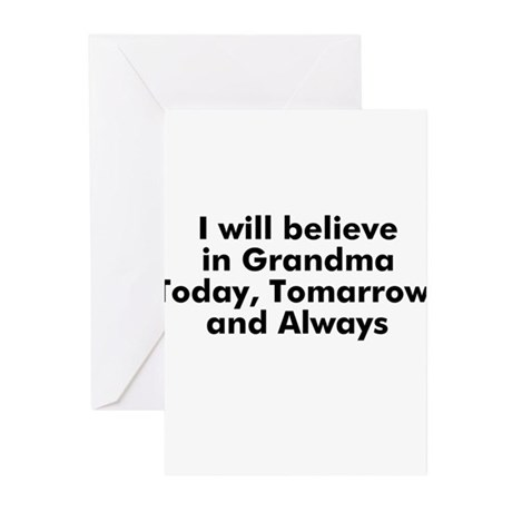 I will believe in Grandma Tod Greeting Cards (Pk o