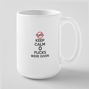 Keep Calm 0 Fucks Were Given Mugs