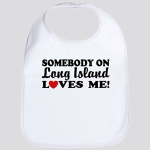 Somebody On Long Island Loves Me Bib