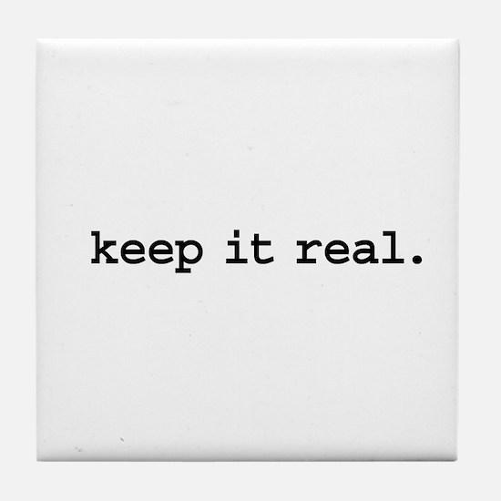 keep it real. Tile Coaster