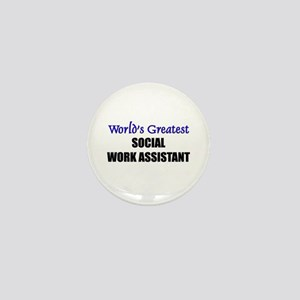 Worlds Greatest SOCIAL WORK ASSISTANT Mini Button