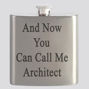 And Now You Can All Me Architect  Flask