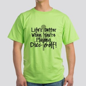 Lifes Better When Youre Playing Disc Golf T-Shirt