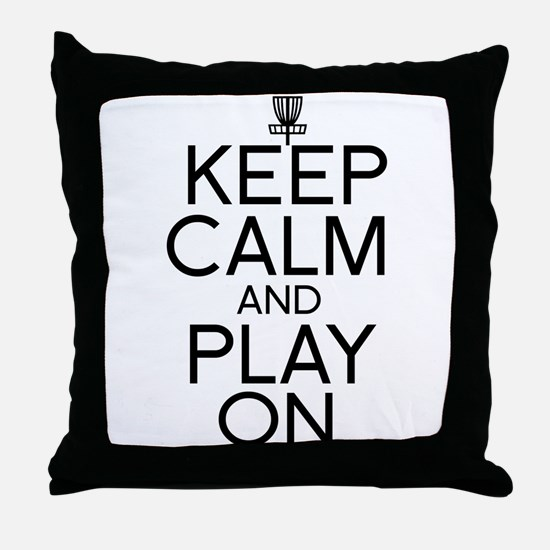 Keep Calm and Play On - Disc Golf Throw Pillow