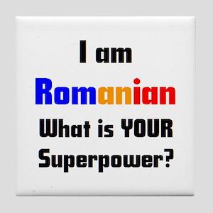 i am romanian Tile Coaster