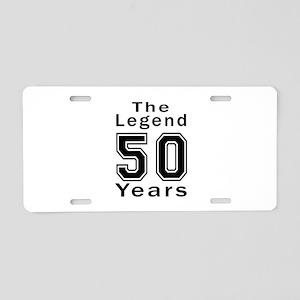 50 Legend Birthday Designs Aluminum License Plate