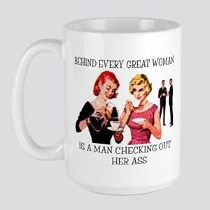 Behind Every Great Woman... Large Mug