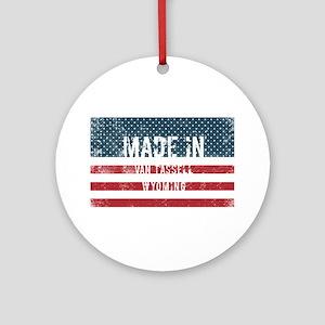 Made in Van Tassell, Wyoming Round Ornament