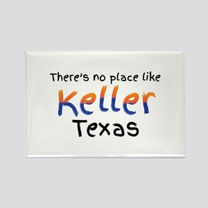 There's no place like Keller Texas. Magnets