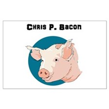 Chris P. Bacon Large Poster