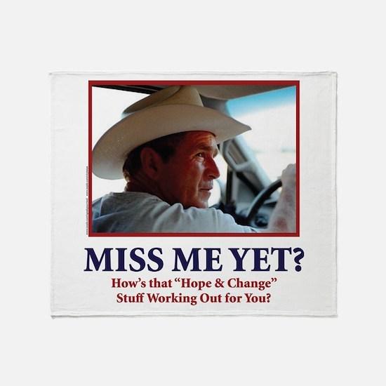 George W Bush - Miss Me Yet? Throw Blanket