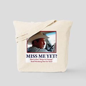 George W Bush - Miss Me Yet? Tote Bag