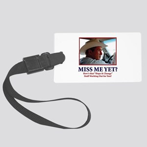 George W Bush - Miss Me Yet? Large Luggage Tag