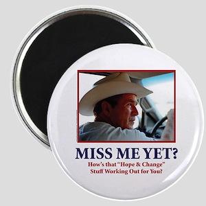 George W Bush - Miss Me Yet? Magnet