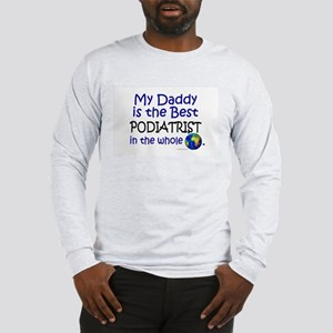 Best Podiatrist In The World (Daddy) Long Sleeve T