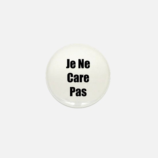 Je Ne Care Pas Mini Button