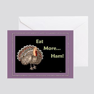Eat More Ham! Greeting Card
