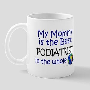 Best Podiatrist In The World (Mommy) Mug