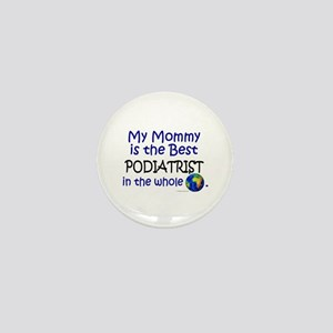 Best Podiatrist In The World (Mommy) Mini Button