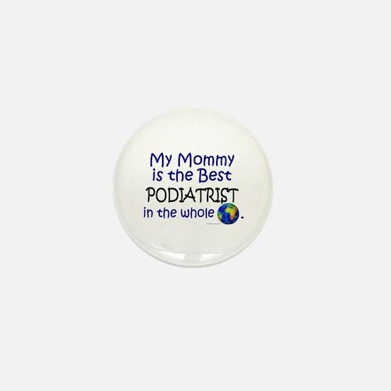 Best Podiatrist In The World (Mommy) Mini Button