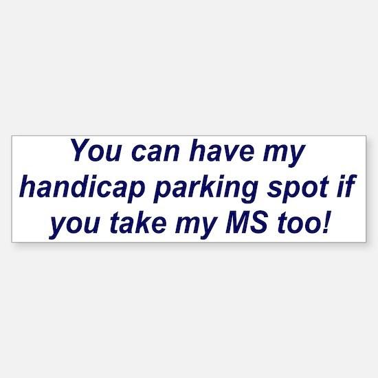 You can have my parking..... Bumper Bumper Bumper Sticker