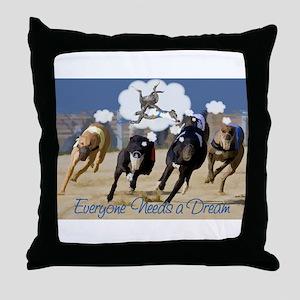 Everyone Needs a Dream Throw Pillow