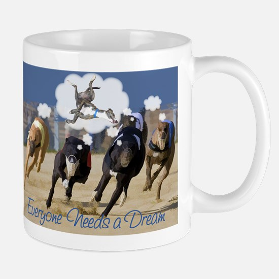 Everyone Needs a Dream Mugs