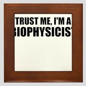 Trust Me, I'm A Biophysicist Framed Tile