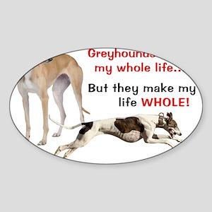 Greyhounds Make Life Whole Sticker