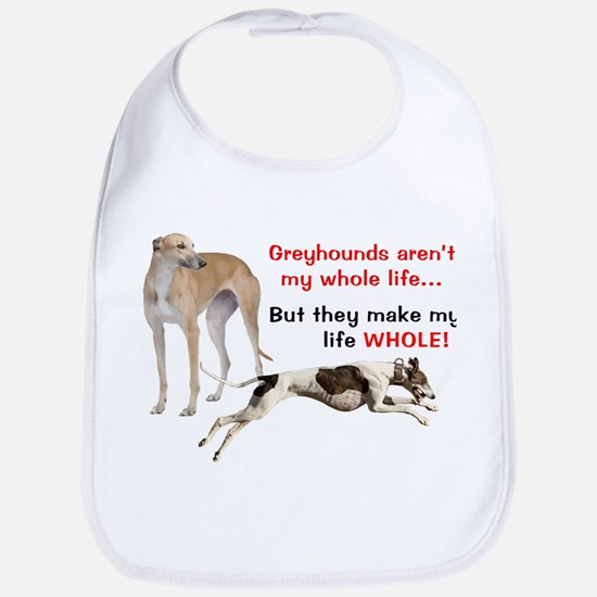Greyhounds Make Life Whole Bib