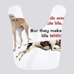 Greyhounds Make Life Whole Bib